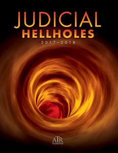 2017-2018 Judicial Hellholes Report Cover
